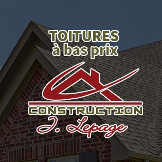 Toitures à bas prix Construction J Lepage